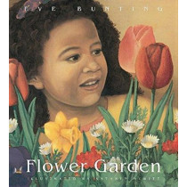 Flower Garden by Eve Bunting, 9780152287764