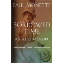 Borrowed Time: An AIDS Memoir by Paul Monette, 9780156005814
