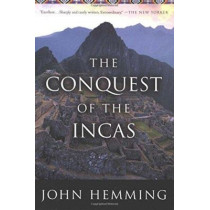 The Conquest of the Incas by John Hemming, 9780156028264