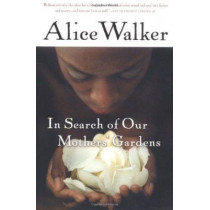 In Search of Our Mothers' Gardens: Womanist Prose by Alice Walker, 9780156028646