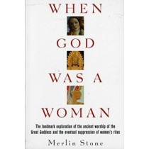 When God Was a Woman by Merlin Stone, 9780156961585