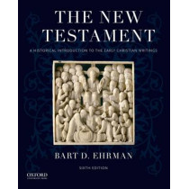 The New Testament: A Historical Introduction to the Early Christian Writings by Bart D. Ehrman, 9780190203825
