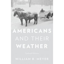 Americans and Their Weather: Updated edition by William B. Meyer, 9780190212810