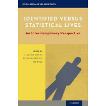 Identified versus Statistical Lives: An Interdisciplinary Perspective by I. Glenn Cohen, 9780190217471
