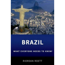 Brazil: What Everyone Needs to Know (R) by Riordan Roett, 9780190224530