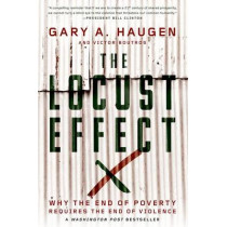 The Locust Effect: Why the End of Poverty Requires the End of Violence by Gary A. Haugen, 9780190229269
