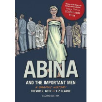 Abina and the Important Men by Trevor R. Getz, 9780190238742