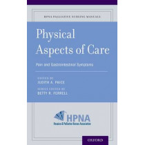 Physical Aspects of Care: Pain and Gastrointestinal Symptoms by Betty R. Ferrell, 9780190239442