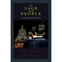 The Sage and the People: The Confucian Revival in China by Sebastien Billioud, 9780190258146