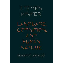 Language, Cognition, and Human Nature by Steven Pinker, 9780190259280