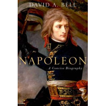 Napoleon: A Concise Biography by Mr David Bell, 9780190262716
