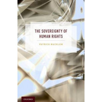 The Sovereignty of Human Rights by Patrick Macklem, 9780190267315