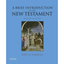 A Brief Introduction to the New Testament by Bart D. Ehrman, 9780190276393