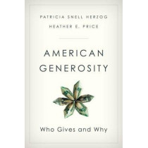 American Generosity: Who Gives and Why by Patricia Snell Herzog, 9780190456498