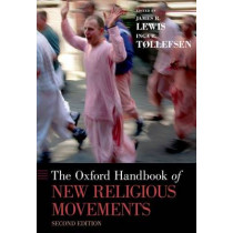 The Oxford Handbook of New Religious Movements: Volume II by Professor James R. Lewis, 9780190466176