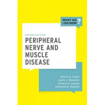Peripheral Nerve and Muscle Disease by Jeffrey A. Cohen, 9780190491901