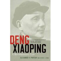 Deng Xiaoping: A Revolutionary Life by Alexander V. Pantsov, 9780190623678