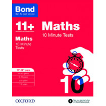 Bond 11+: Maths: 10 Minute Tests: 11+-12+ years by Sarah Lindsay, 9780192740601
