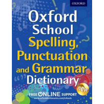 Oxford School Spelling, Punctuation and Grammar Dictionary by Oxford Dictionaries, 9780192745378