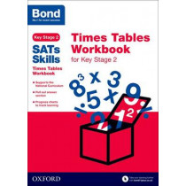 Bond SATs Skills: Times Tables Workbook for Key Stage 2 by Sarah Lindsay, 9780192745682