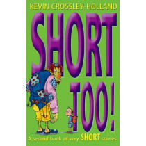 Short Too! by Kevin Crossley-Holland, 9780192780133