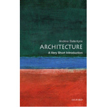 Architecture: A Very Short Introduction by Andrew Ballantyne, 9780192801791