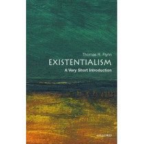Existentialism: A Very Short Introduction by Thomas Flynn, 9780192804280