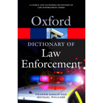 A Dictionary of Law Enforcement by Graham Gooch, 9780192807021