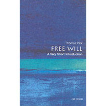 Free Will: A Very Short Introduction by Thomas Pink, 9780192853585