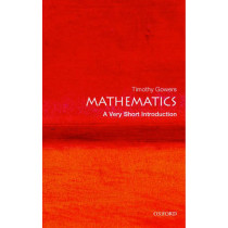 Mathematics: A Very Short Introduction by Timothy Gowers, 9780192853615