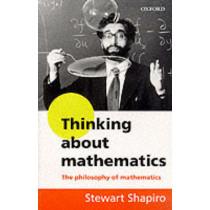 Thinking about Mathematics: The Philosophy of Mathematics by Stewart Shapiro, 9780192893062