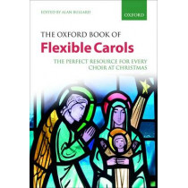 The Oxford Book of Flexible Carols: The perfect resource for every choir at Christmas by Alan Bullard, 9780193364622