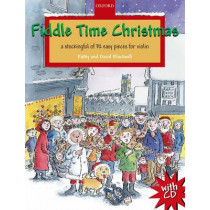 Fiddle Time Christmas + CD: A stockingful of 32 easy pieces for violin by Kathy Blackwell, 9780193369337