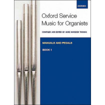 Oxford Service Music for Organ: Manuals and Pedals, Book 1 by Anne Marsden Thomas, 9780193372665
