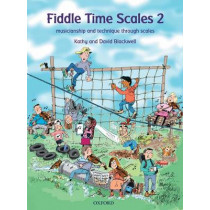 Fiddle Time Scales 2: Musicianship and technique through scales by Kathy Blackwell, 9780193386419