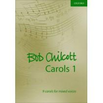 Bob Chilcott Carols 1: 9 carols for mixed voices by Bob Chilcott, 9780193532335