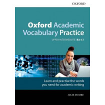 Oxford Academic Vocabulary Practice: Upper-Intermediate B2-C1: with Key by Julie Moore, 9780194000918