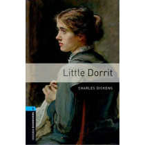 Oxford Bookworms Library: Level 5:: Little Dorrit by Charles Dickens, 9780194238090