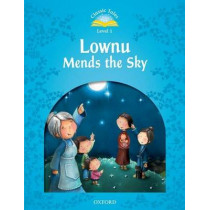 Classic Tales Second Edition: Level 1: Lownu Mends the Sky, 9780194238502