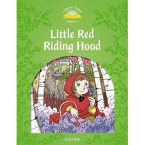 Classic Tales Second Edition: Level 3: Little Red Riding Hood, 9780194239301