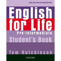 English for Life: Pre-intermediate: Student's Book: General English four-skills course for adults by Tom Hutchinson, 9780194307277
