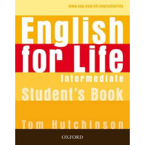 English for Life: Intermediate: Student's Book: General English four-skills course for adults by Tom Hutchinson, 9780194307284