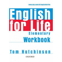 English for Life: Elementary: Workbook without Key: General English four-skills course for adults by Tom Hutchinson, 9780194307543