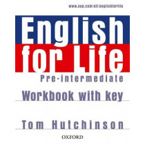English for Life: Pre-intermediate: Workbook with Key: General English four-skills course for adults by Tom Hutchinson, 9780194307635