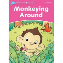 Dolphin Readers Starter Level: Monkeying Around by Craig Wright, 9780194400770