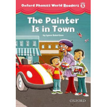 Oxford Phonics World Readers: Level 5: The Painter is in Town, 9780194589161