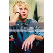 Oxford Bookworms Library: Level 2:: Too Old to Rock and Roll and Other Stories by Jan Mark, 9780194790741