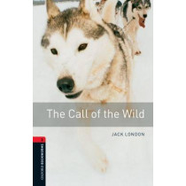 Oxford Bookworms Library: Level 3:: The Call of the Wild by Jack London, 9780194791106