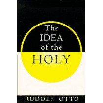 The Idea of the Holy by Rudolf Otto, 9780195002102