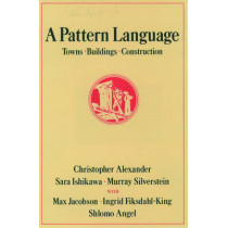 A Pattern Language: Towns, Buildings, Construction by Christopher Alexander, 9780195019193